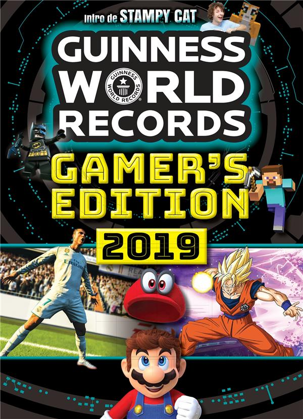 GUINNESS WORLD RECORDS GAMERS 2019 - LE GUIDE DES RECORDS DES JEUX VIDEO