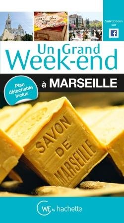 UN GRAND WEEK-END A MARSEILLE