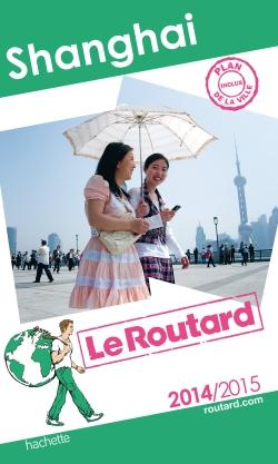 GUIDE DU ROUTARD SHANGHAI 2014/2015