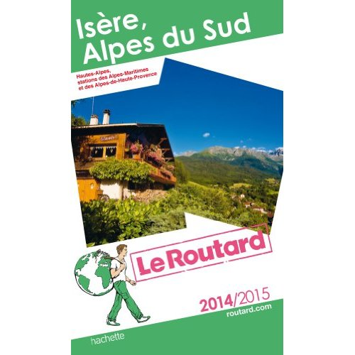 GUIDE DU ROUTARD ISERE, ALPES DU SUD 2014/2015