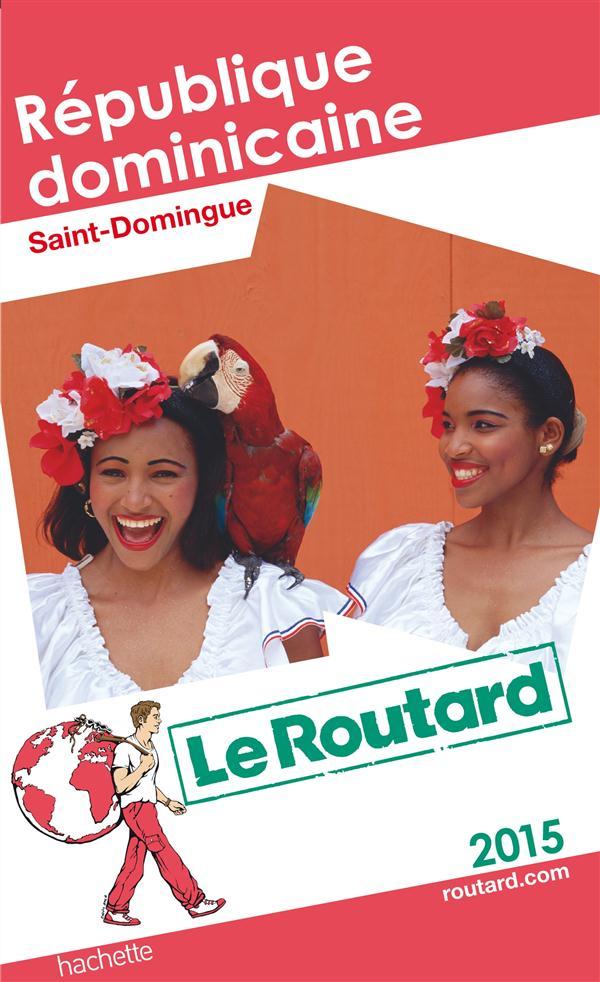 GUIDE DU ROUTARD REPUBLIQUE DOMINICAINE, SAINT-DOMINGUE 2015