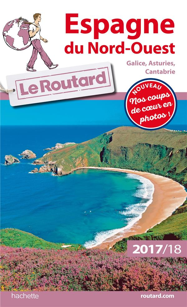 GUIDE DU ROUTARD ESPAGNE DU NORD-OUEST 2017/18 - (GALICE, ASTURIES, CANTABRIE)
