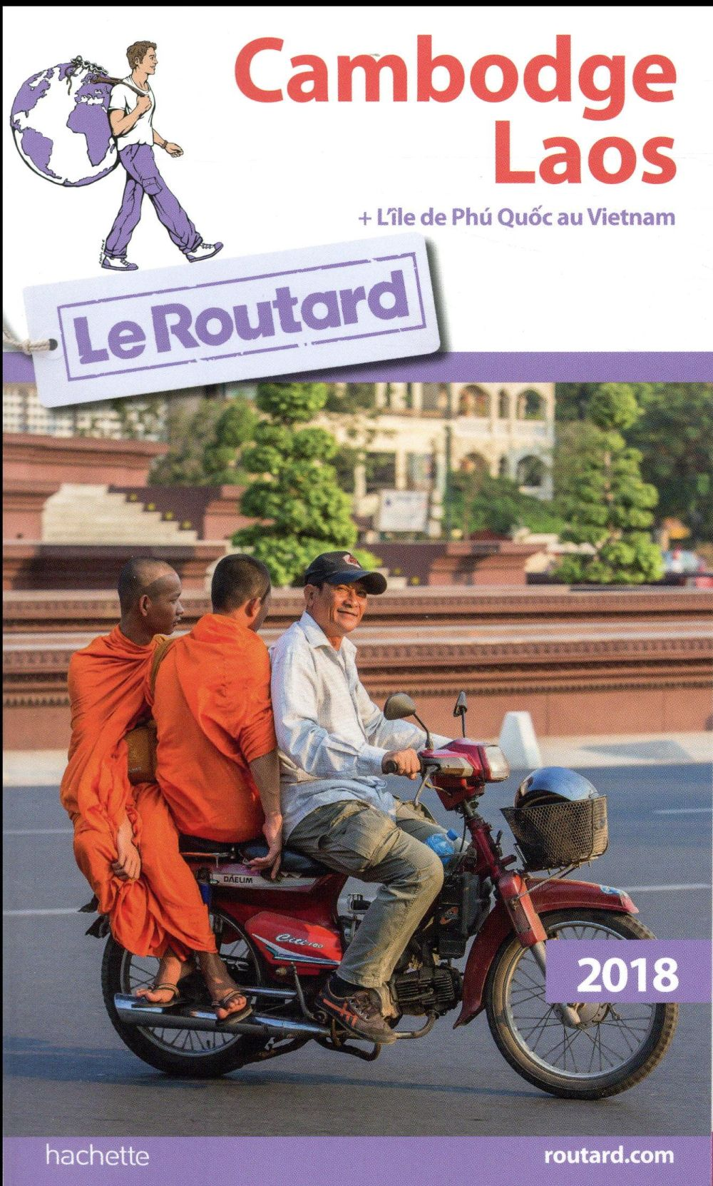 GUIDE DU ROUTARD CAMBODGE LAOS 2018
