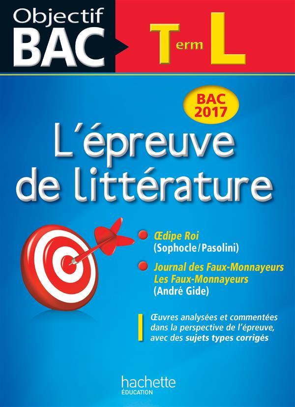 OBJECTIF BAC - EPREUVE DE LITTERATURE T L 2017