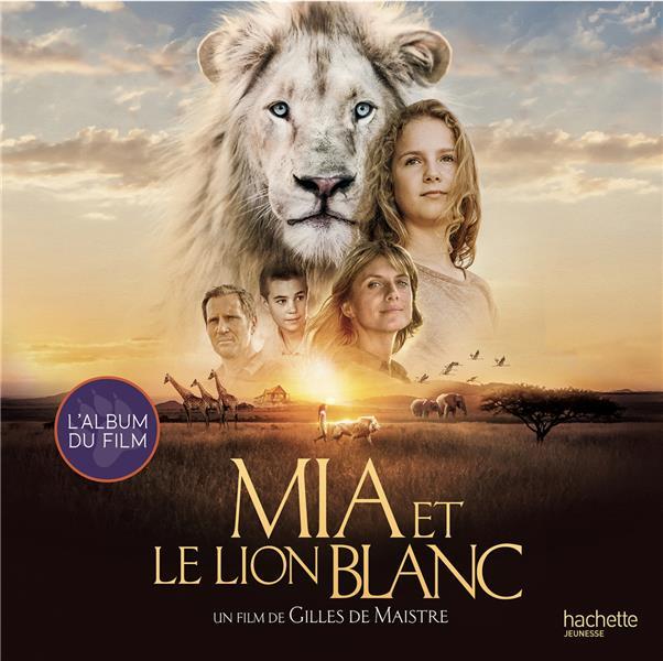 MIA ET LE LION BLANC - ALBUM DU FILM