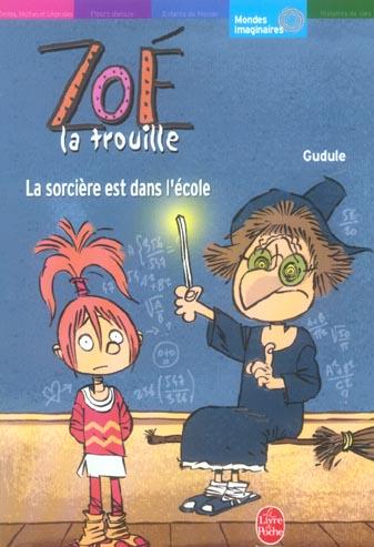 ZOE LA TROUILLE - LA SORCIERE EST DANS L'ECOLE