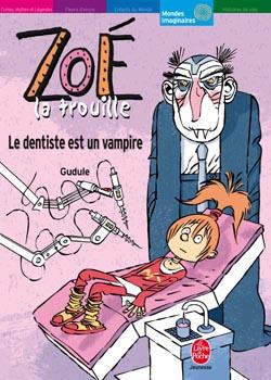 ZOE LA TROUILLE - LE DENTISTE EST UN VAMPIRE