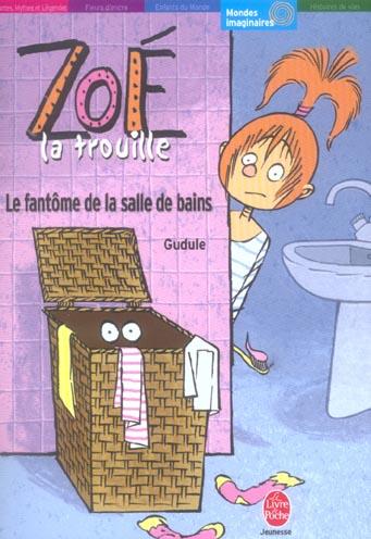ZOE LA TROUILLE - LE FANTOME DE LA SALLE DE BAINS