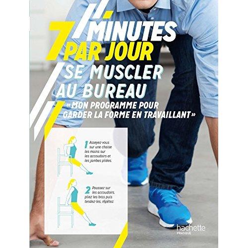 7 MINUTES PAR JOUR POUR SE MUSCLER AU BUREAU