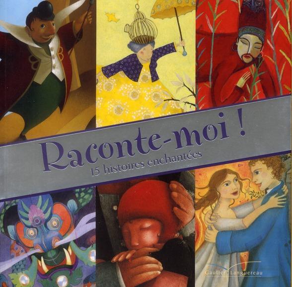 RACONTE-MOI ! 15 HISTOIRES ENCHANTEES