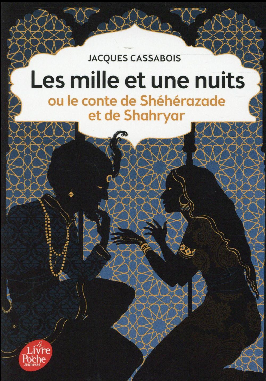 LES MILLE ET UNE NUITS - OU LE CONTE DE SHEHERAZADE ET DE SHAHRYAR