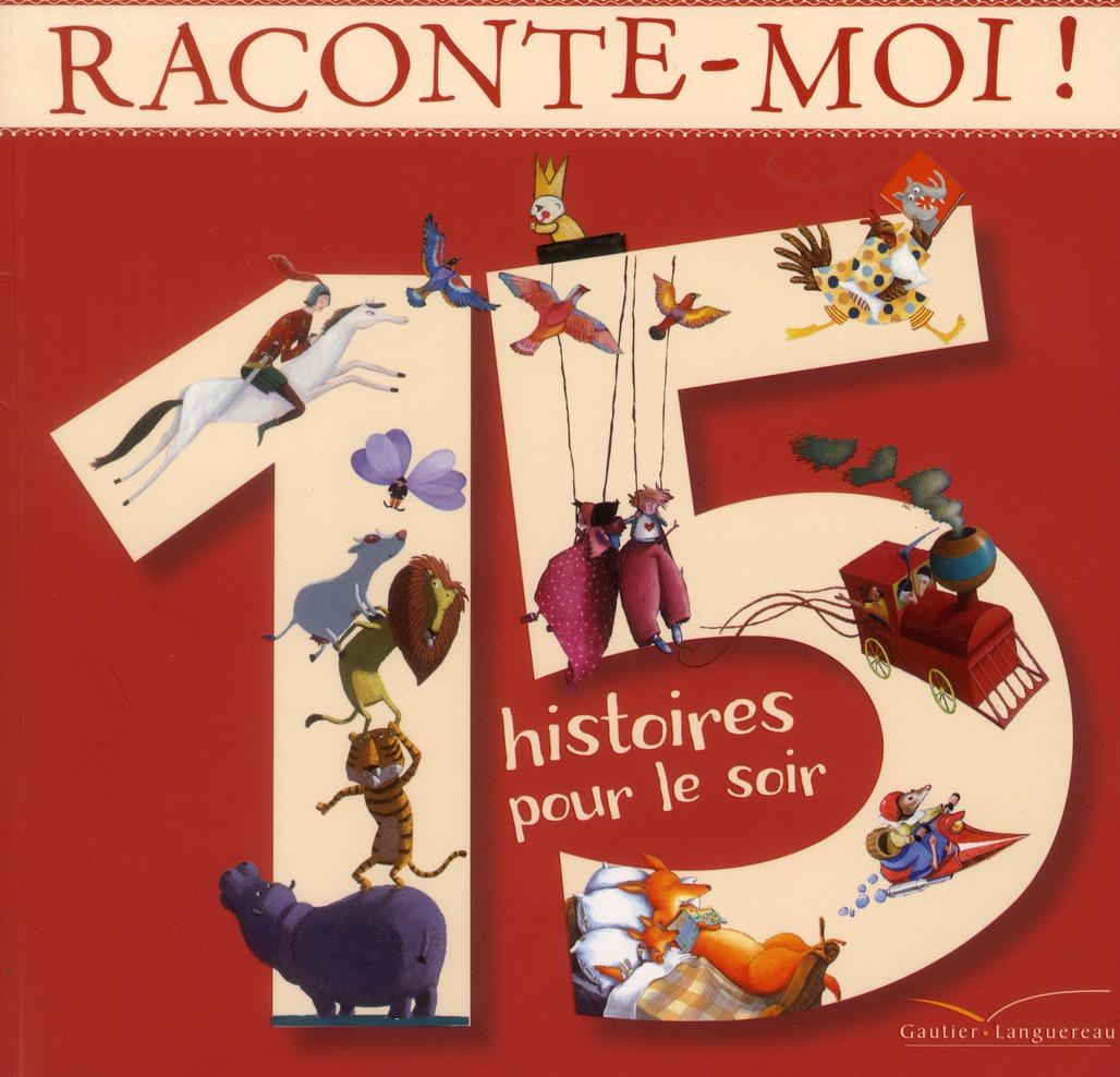 RACONTE-MOI ! 15 HISTOIRES POUR LE SOIR