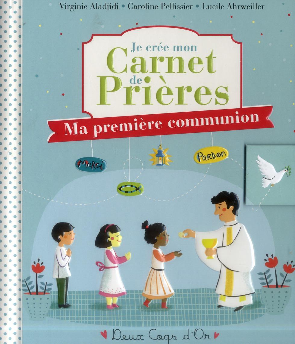 JE CREE MON CARNET DE PRIERES - MA PREMIERE COMMUNION - LIVRE AVEC STICKERS