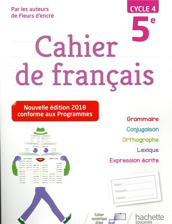 CAHIER DE FRANCAIS CYCLE 4 / 5E - ED. 2018