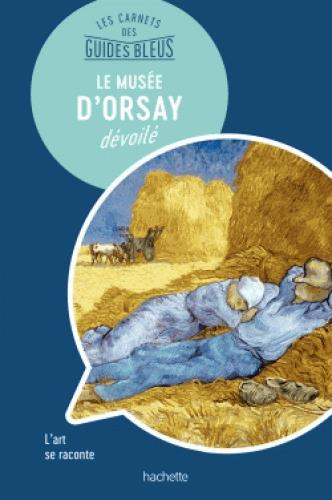 LE MUSEE D'ORSAY DEVOILE