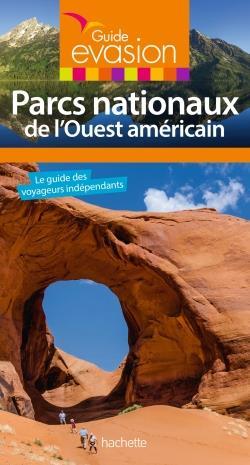 GUIDE EVASION PARCS NATIONAUX OUEST AMERICAIN