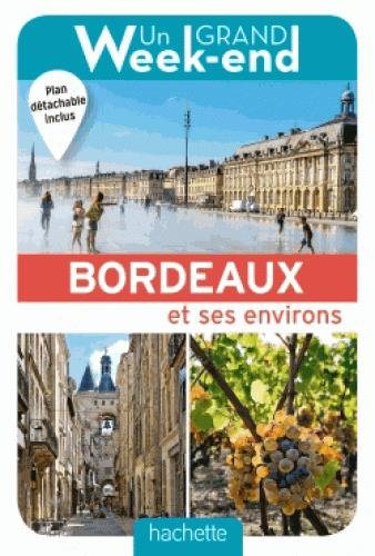 UN GRAND WEEK-END A BORDEAUX