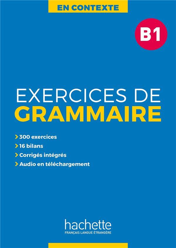 EN CONTEXTE : EXERCICES DE GRAMMAIRE B1 + AUDIO MP3 + CORRIGES