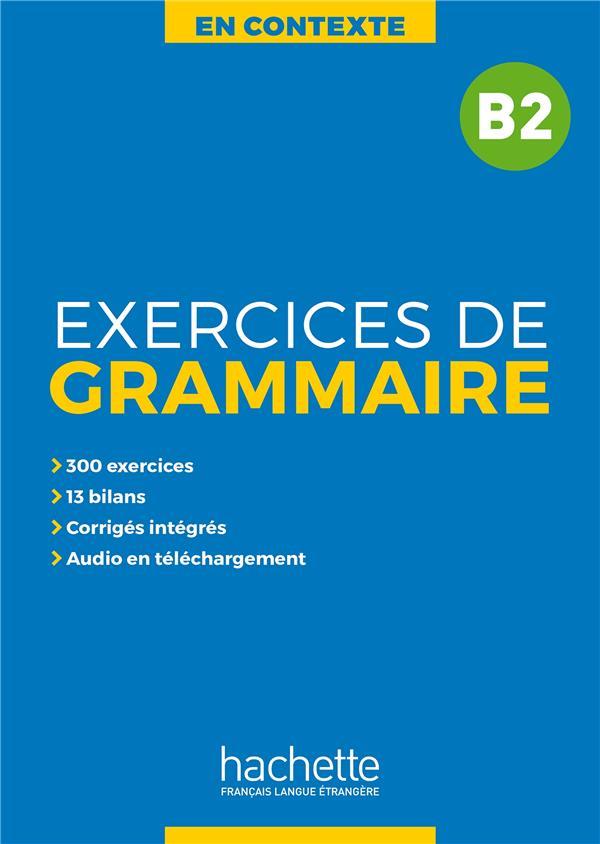 EN CONTEXTE : EXERCICES DE GRAMMAIRE B2 + AUDIO MP3 + CORRIGES