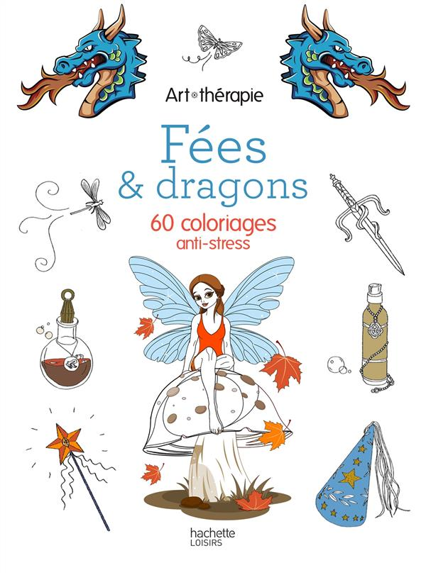 FEES ET DRAGONS - 60 COLORIAGES ANTI-STRESS