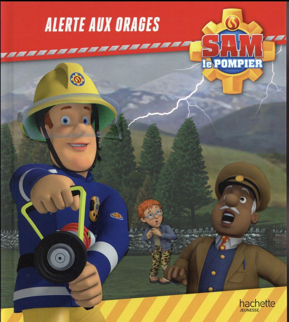 SAM LE POMPIER / ALERTE AUX ORAGES !