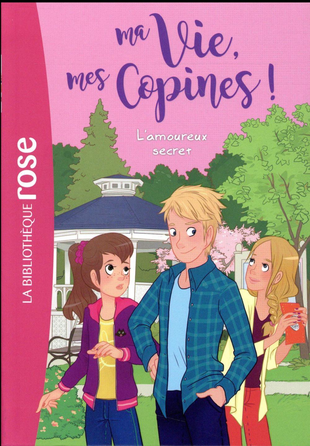 MA VIE, MES COPINES 05 - L'AMOUREUX SECRET