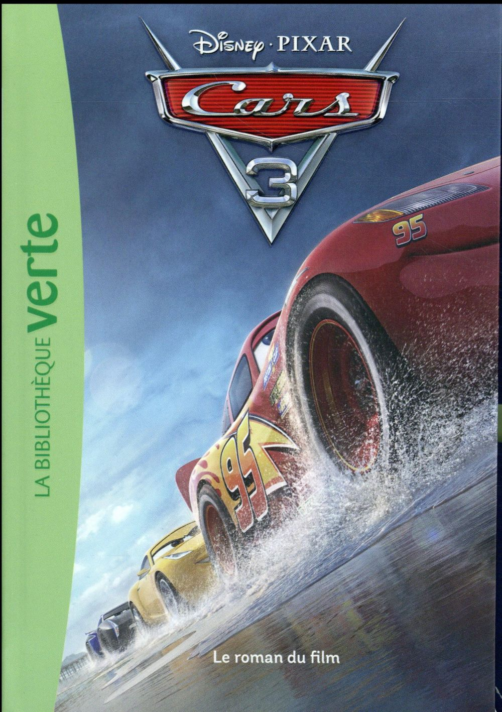 CARS 03 - LE ROMAN DU FILM - FILMS BB VERTE 6-8 - T0