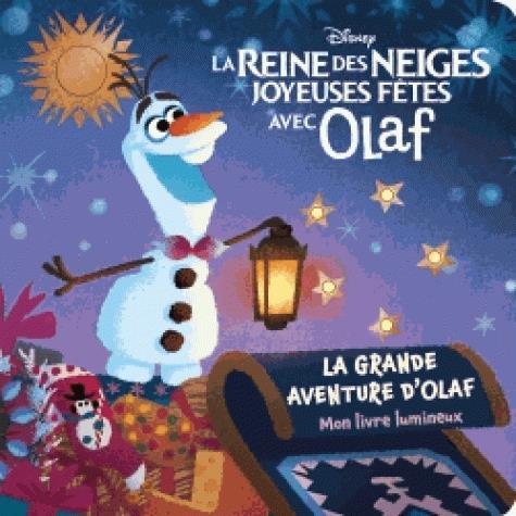REINE DES NEIGES - MON LIVRE LUMINEUX - OLAF