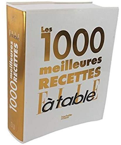 LES 1000 MEILLEURES RECETTES DE ELLE A TABLE