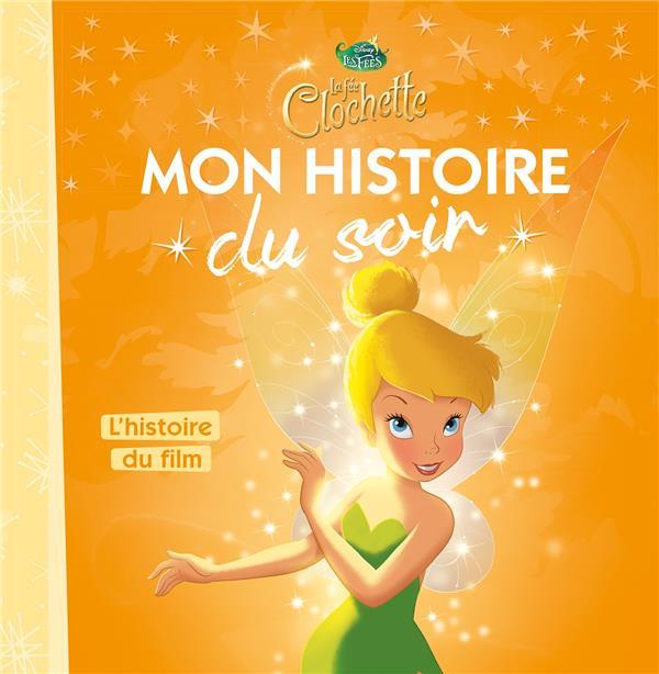 FEE CLOCHETTE - MON HISTOIRE DU SOIR - L'HISTOIRE DU FILM