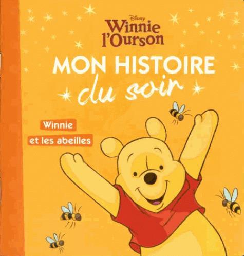 WINNIE - MON HISTOIRE DU SOIR - WINNE ET LES ABEILLES