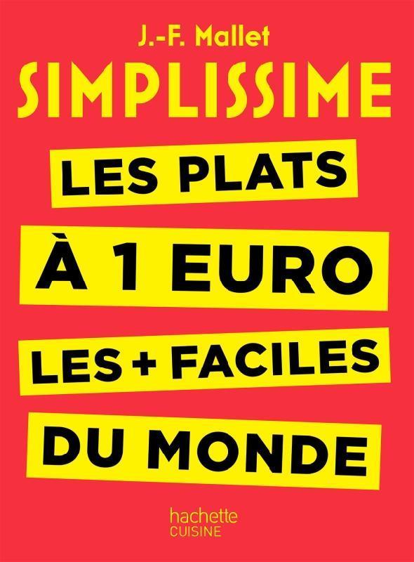 SIMPLISSIME - LES PLATS A 1 EURO LES + FACILES DU MONDE