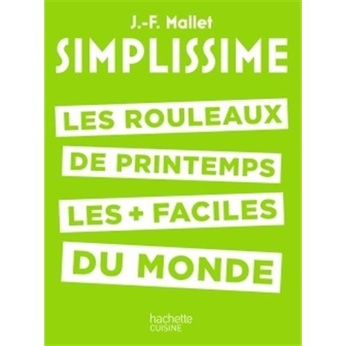SIMPLISSIME - LES ROULEAUX DE PRINTEMPS