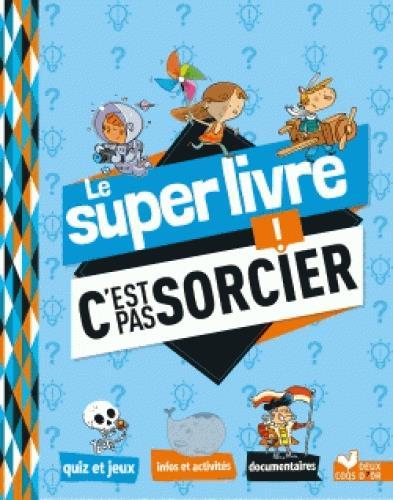 LE SUPER LIVRE C'EST PAS SORCIER