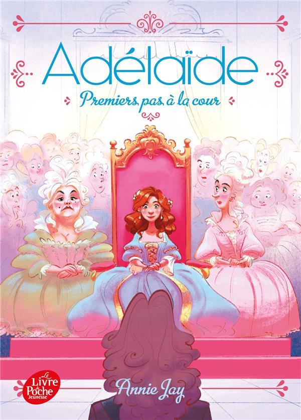 ADELAIDE - TOME 3 - PREMIERS PAS A LA COUR