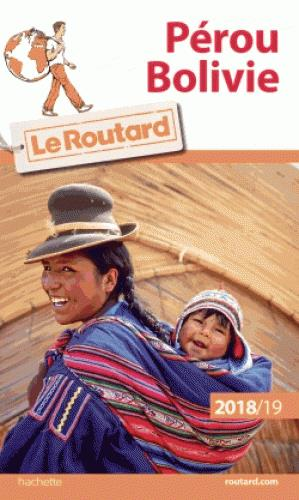 GUIDE DU ROUTARD PEROU, BOLIVIE 2018/19