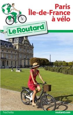 GUIDE DU ROUTARD PARIS ILE DE FRANCE A VELO