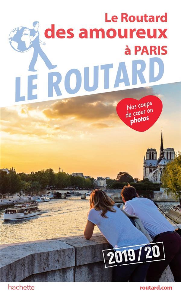 LE ROUTARD - 17 - GUIDE DU ROUTARD AMOUREUX A PARIS 2019/20