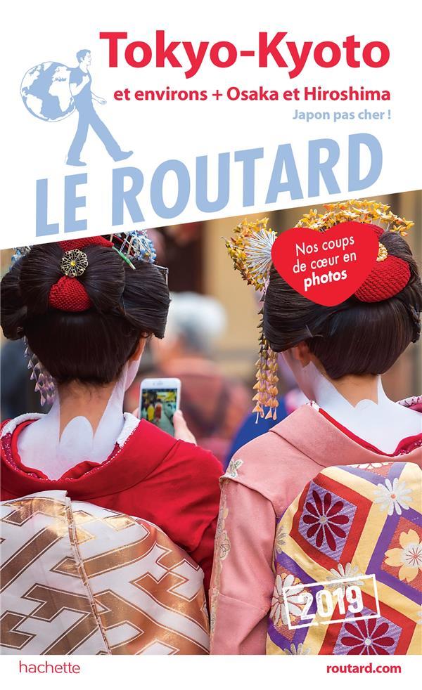 GUIDE DU ROUTARD TOKYO, KYOTO 2019 - +OSAKA, HIROSHIMA, ET LES VILLES IMPERIALES (JAPON PAS CHER !)