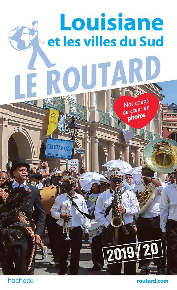 GUIDE DU ROUTARD LOUISIANE ET VILLES DU SUD 2019/20