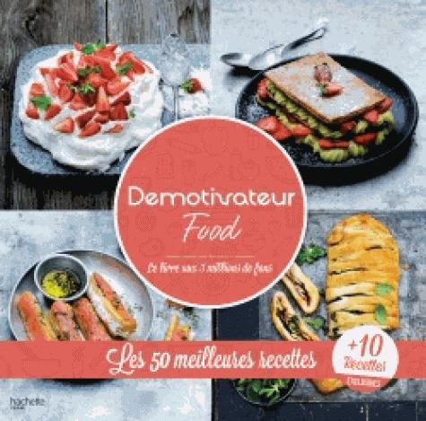 DEMOTIVATEUR FOOD - LES 50 MEILLEURES RECETTES + 10 INEDITES