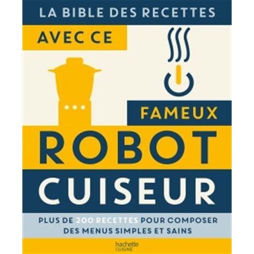 LA BIBLE DES RECETTES AVEC CE FAMEUX ROBOT CUISEUR