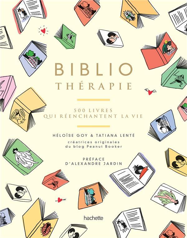 BIBLIOTHERAPIE - 500 LIVRES QUI REENCHANTENT LA VIE