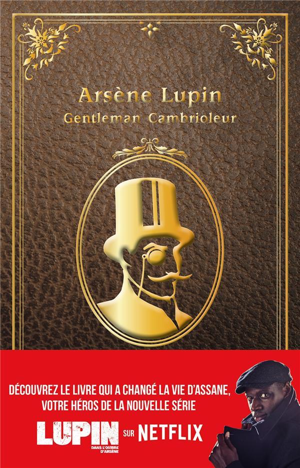 """LUPIN - NOUVELLE EDITION DE """"ARSENE LUPIN, GENTLEMAN CAMBRIOLEUR"""" A L'OCCASION DE LA SERIE NETFLIX"""