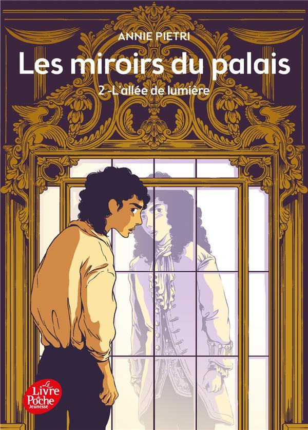 LES MIROIRS DU PALAIS - TOME 2 - L'ALLEE DE LUMIERE