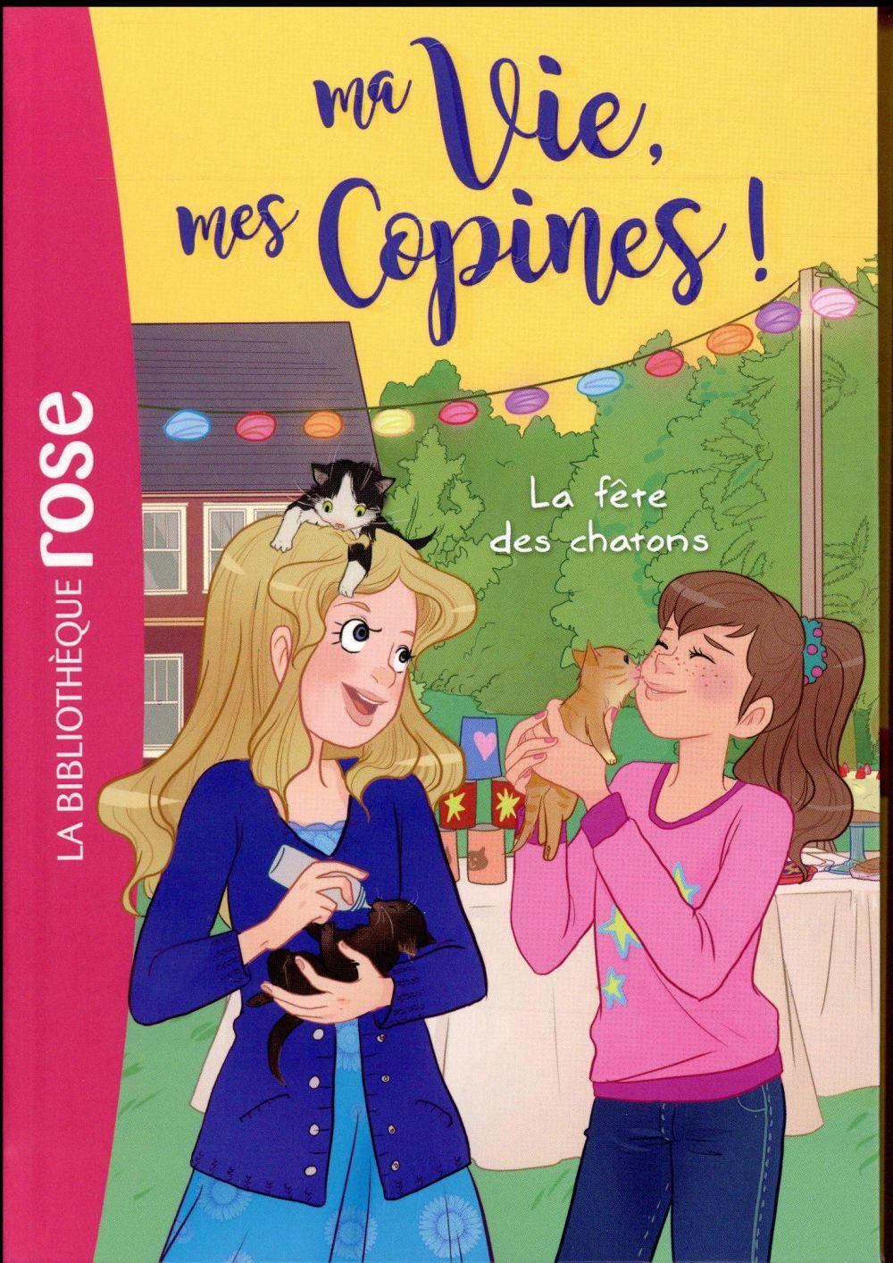 MA VIE, MES COPINES 04 - LA FETE DES CHATONS !