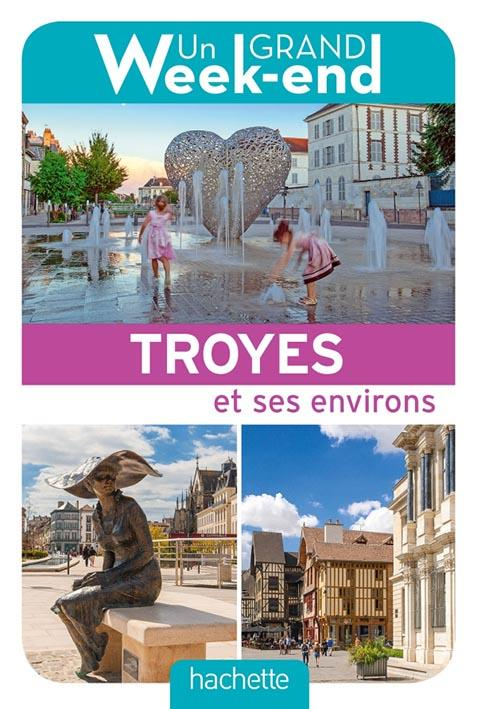 GUIDE UN GRAND WEEK-END A TROYES