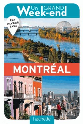 UN GRAND WEEK-END A MONTREAL