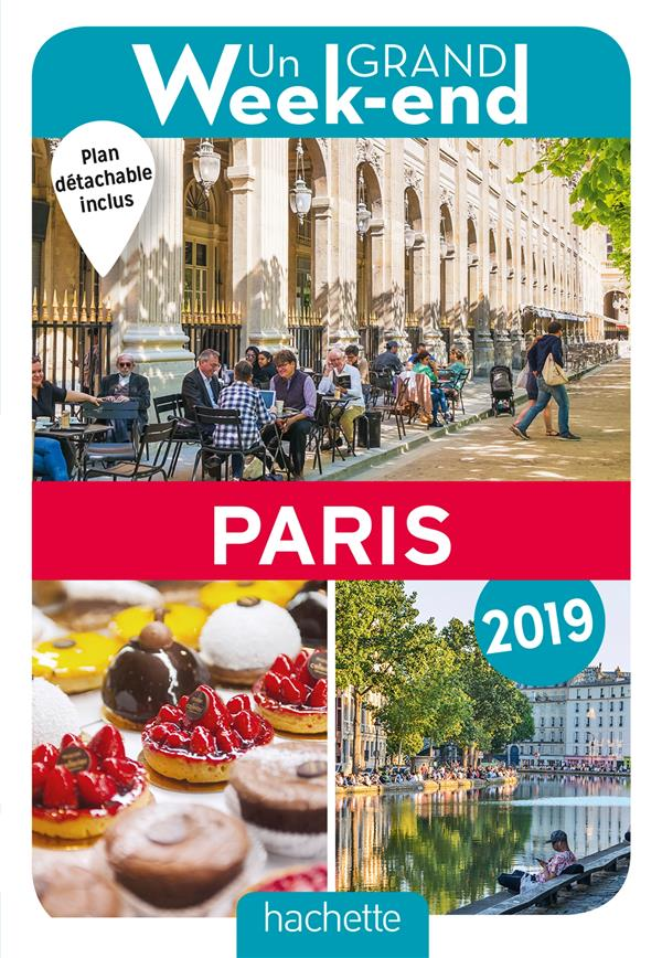 GUIDE UN GRAND WEEK-END A PARIS 2019