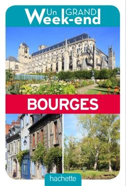 GUIDE UN GRAND WEEK-END A BOURGES